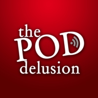 Logo of the podcast The Pod Delusion - Episode 204