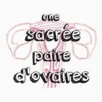 Logo of the podcast Une Sacrée Paire d'Ovaires