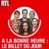 Logo of the podcast A la Bonne Heure ! : Le billet du jour