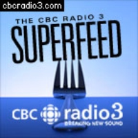 Logo of the podcast CBC Radio - Radio 3 Super Feed