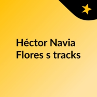 Logo of the podcast Héctor Navia Flores's tracks