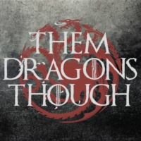 Logo of the podcast Them Dragons Though
