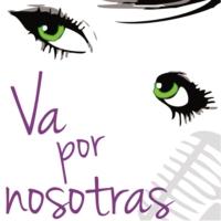 Logo du podcast Va por Nosotras