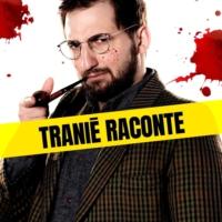 Logo du podcast Tranié Raconte