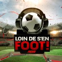 Logo of the podcast Loin de s'en foot!