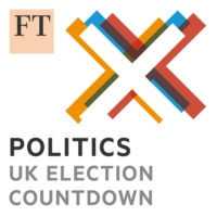 Logo of the podcast FT Politics: UK Election Countdown