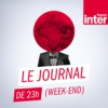 Logo of the podcast Journal de 23h (week-end)