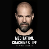 "Logo of the podcast Meditation, Coaching & Life / Der Podcast mit Michael ""Curse"" Kurth"