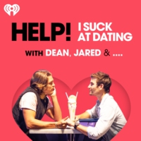Logo of the podcast Help! I Suck at Dating with Dean, Jared & ....
