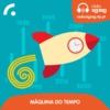 Logo of the podcast Máquina do Tempo