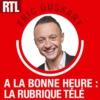 Logo of the podcast RTL - A la bonne heure ! : la rubrique Télé