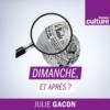 Logo du podcast France Culture - Dimanche, et après ?