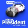Logo of the podcast Mister President par Europe 1 Studio