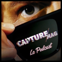 Logo of the podcast CAPTURE MAG – LE PODCAST HEBDO DU 02/06/2017