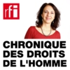 Logo of the podcast Chronique des droits de l'homme