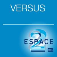 Logo du podcast Espace 2 - Versus