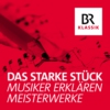 Logo of the podcast Das starke Stück - Musiker erklären Meisterwerke