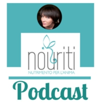 Logo of the podcast Nouriti nutrimento per l'Anima