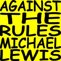 Logo of the podcast Against the Rules with Michael Lewis