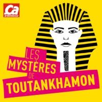 Logo du podcast Les mystères de Toutankhamon