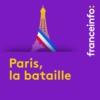 Logo of the podcast Paris, la Bataille : le feuilleton des municipales