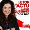 Logo of the podcast Karine Dubernet - Le top de l'actu sur Rire & Chansons