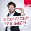 Logo of the podcast Le coup de cour de François-Régis Gaudry