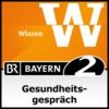 Logo du podcast Gesundheitsgespräch - Bayern 2