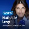 Logo of the podcast Votre grand journal du soir - Nathalie Levy