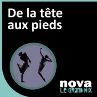Logo of the podcast Radio Nova - De la Tête aux Pieds