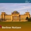 Logo of the podcast Berliner Notizen von MDR AKTUELL