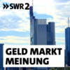 Logo of the podcast SWR2 Geld, Markt, Meinung