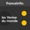 Logo of the podcast Les Venise du monde