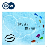 Logo of the podcast Das sagt man so! | Deutsch lernen | Deutsche Welle
