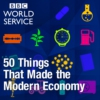 Logo of the podcast 50 Things That Made the Modern Economy