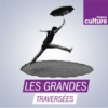 Logo of the podcast Les Grandes traversées