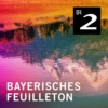 Logo of the podcast Bayerisches Feuilleton