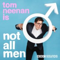 Logo of the podcast Tom Neenan is Not All Men