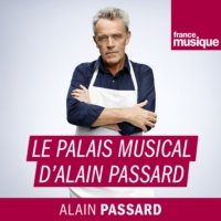 Logo of the podcast Le Palais musical d'Alain Passard du samedi 10 juin 2017