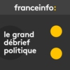 Logo of the podcast Le grand débrief politique