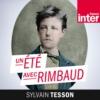 Logo of the podcast Un été avec Rimbaud