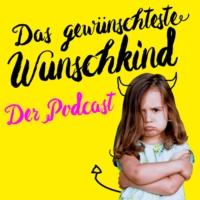 Logo of the podcast Das gewünschteste Wunschkind