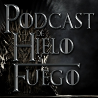 Logo of the podcast Podcast de Hielo y Fuego