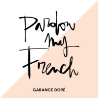 Logo of the podcast Garance Doré's Pardon My French