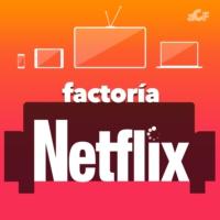 Logo du podcast Factoría Netflix