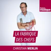 Logo du podcast La fabrique des chefs