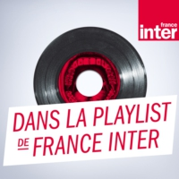 Logo du podcast Dans le playlist de France-Inter