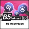 Logo of the podcast B5 Reportage - B5 aktuell