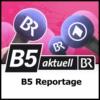 Logo du podcast B5 Reportage - B5 aktuell