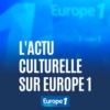 Logo du podcast L'actu culturelle sur Europe 1